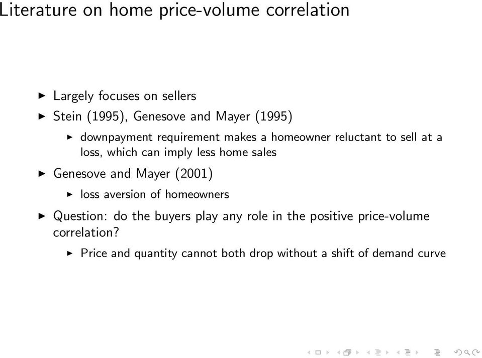 sales Genesove and Mayer (2001) loss aversion of homeowners Question: do the buyers play any role in