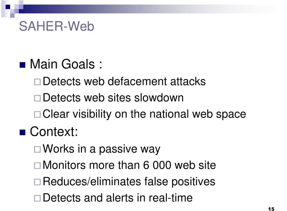 Context: Works in a passive way Monitors more than 6 000 web