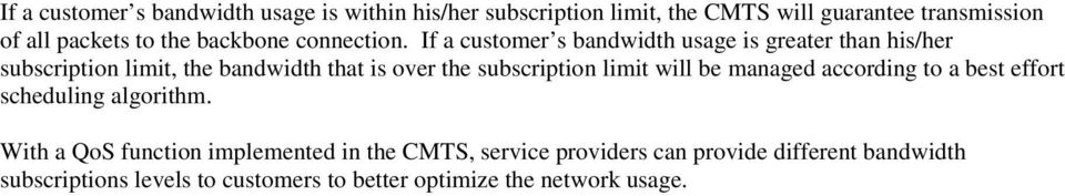 If a customer s bandwidth usage is greater than his/her subscription limit, the bandwidth that is over the subscription limit