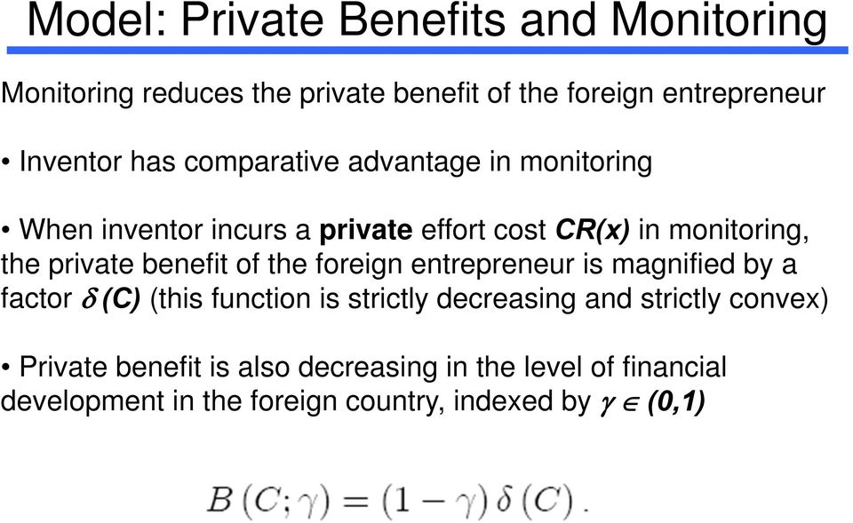 benefit of the foreign entrepreneur is magnified by a factor (C) (this function is strictly decreasing and strictly