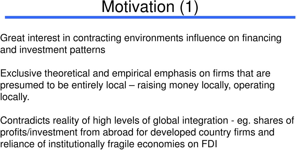 locally, operating locally. Contradicts reality of high levels of global integration - eg.