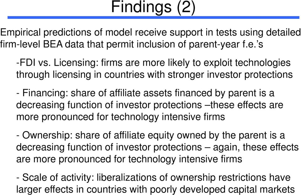 decreasing function of investor protections these effects are more pronounced for technology intensive firms - Ownership: share of affiliate equity owned by the parent is a decreasing