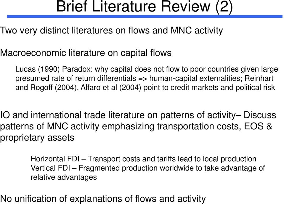 risk IO and international trade literature on patterns of activity Discuss patterns of MNC activity emphasizing transportation costs, EOS & proprietary assets Horizontal FDI