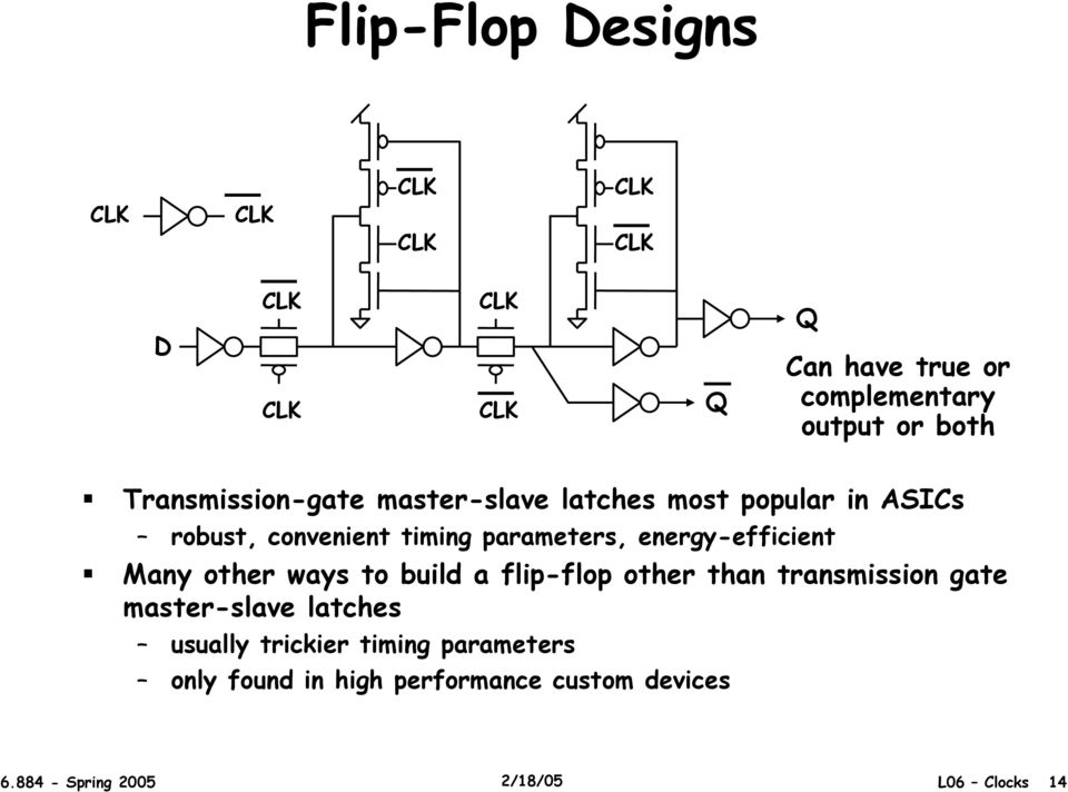 ways to build a flip-flop other than transmission gate master-slave latches usually trickier