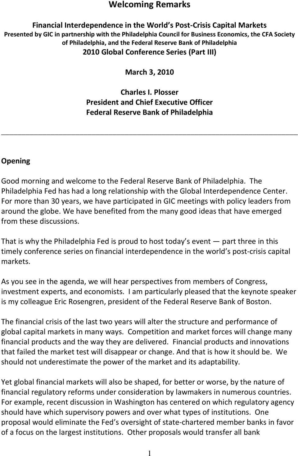 Plosser President and Chief Executive Officer Federal Reserve Bank of Philadelphia Opening Good morning and welcome to the Federal Reserve Bank of Philadelphia.