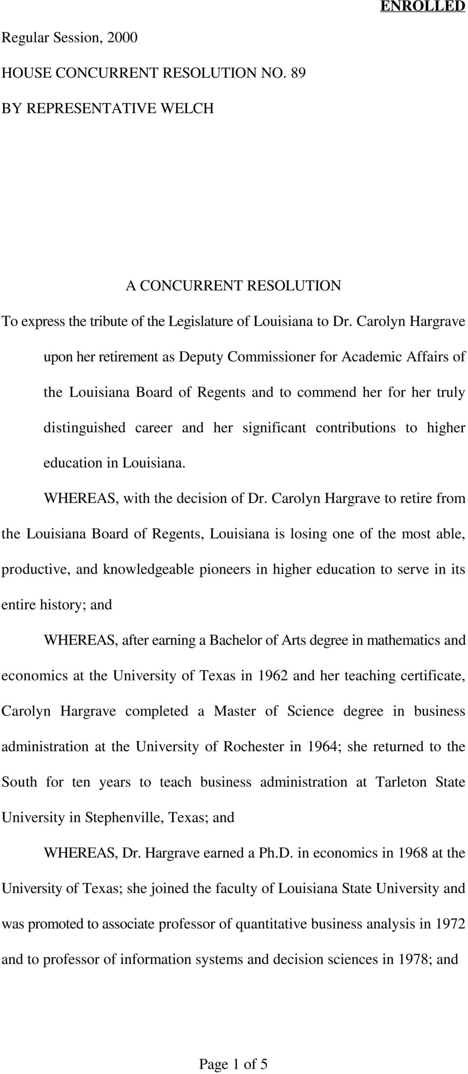 contributions to higher education in Louisiana. WHEREAS, with the decision of Dr.