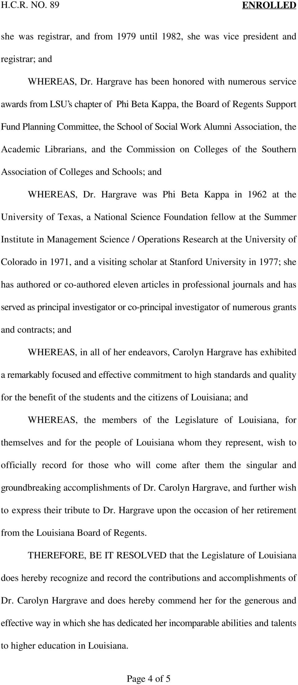 Academic Librarians, and the Commission on Colleges of the Southern Association of Colleges and Schools; and WHEREAS, Dr.