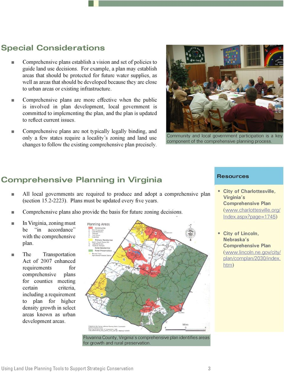 + Comprehensive plans are more effective when the public is involved in plan development, local government is committed to implementing the plan, and the plan is updated to reflect current issues.