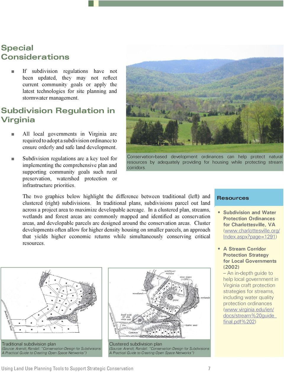 + Subdivision regulations are a key tool for implementing the comprehensive plan and supporting community goals such rural preservation, watershed protection or infrastructure priorities.