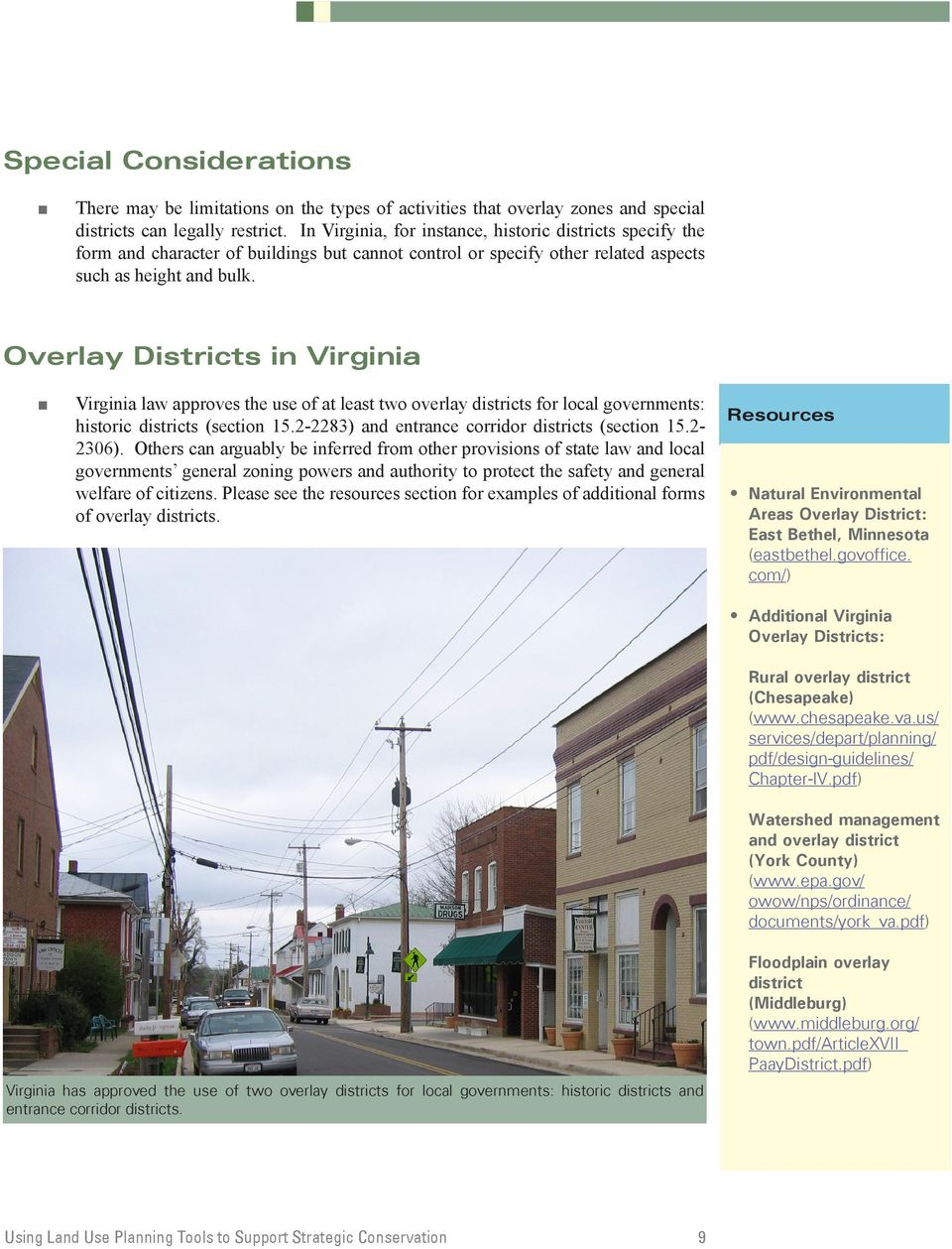 Overlay Districts in Virginia + Virginia law approves the use of at least two overlay districts for local governments: historic districts (section 15.