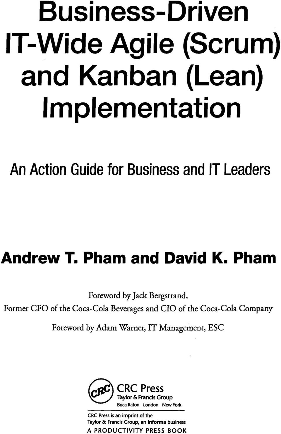 Pham Foreword by Jack Bergstrand, Former CFO of the Coca-Cola Beverages and CIO of the Coca-Cola Company Foreword