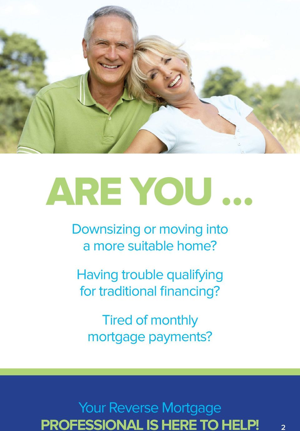 financing? Tired of monthly mortgage payments?