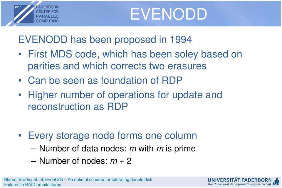 reconstruction as RDP Every storage node forms one column Number of data nodes: m with m is prime Number of