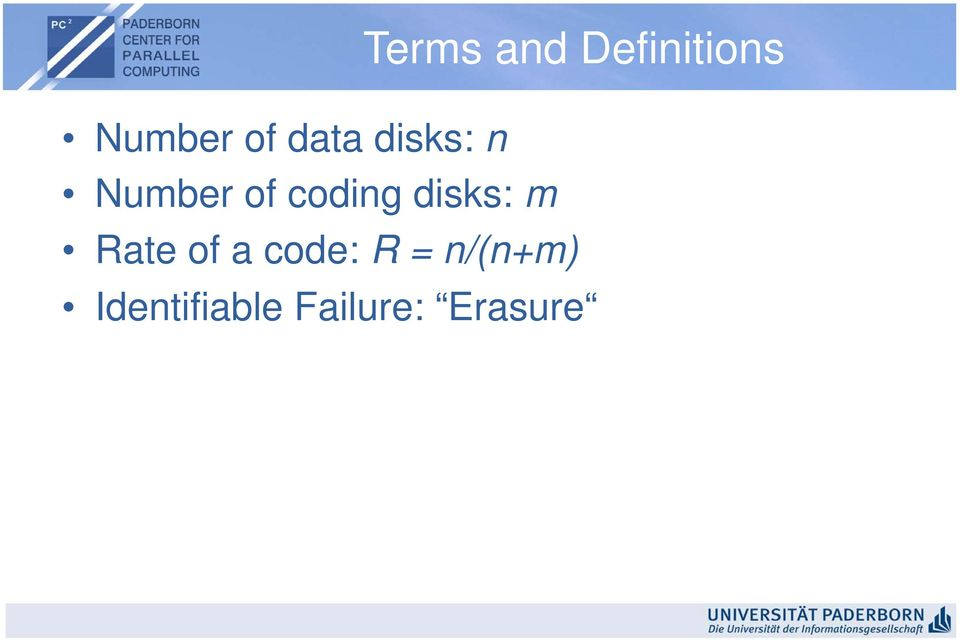 disks: m Rate of a code: R =