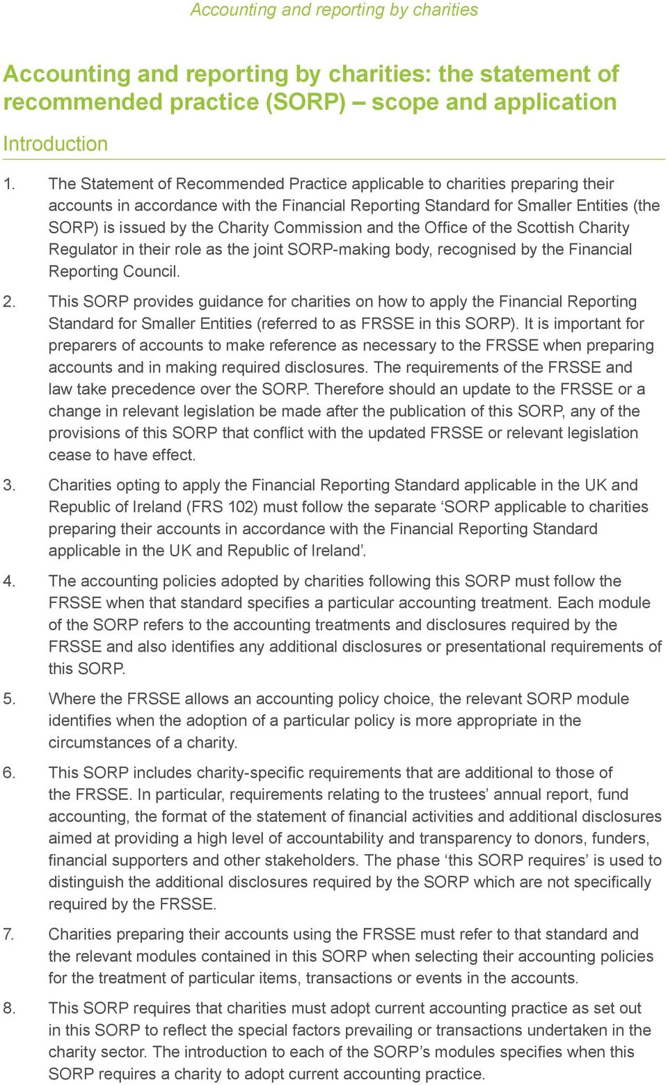 Commission and the Office of the Scottish Charity Regulator in their role as the joint SORP-making body, recognised by the Financial Reporting Council. 2.