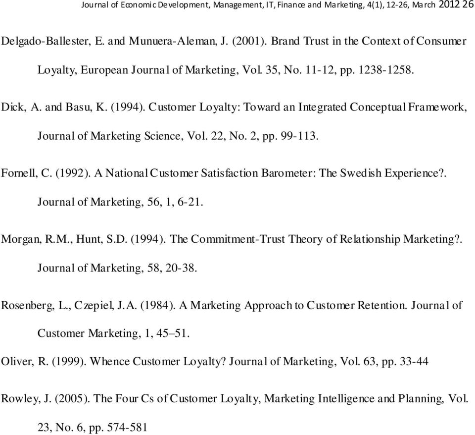 Customer Loyalty: Toward an Integrated Conceptual Framework, Journal of Marketing Science, Vol. 22, No. 2, pp. 99-113. Fornell, C. (1992).