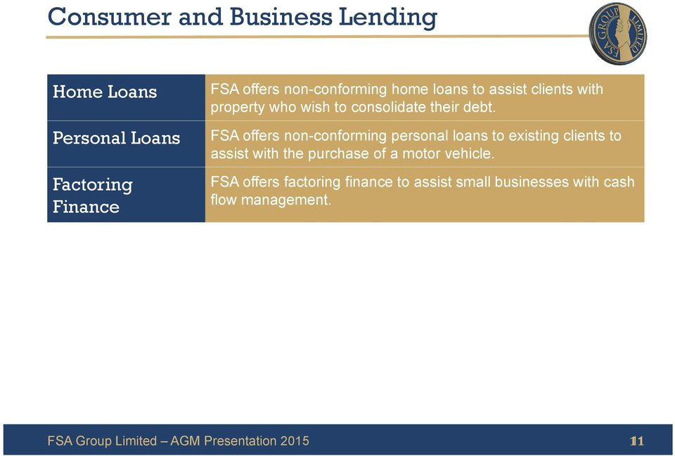 FSA offers non-conforming personal loans to existing clients to assist with the purchase of a