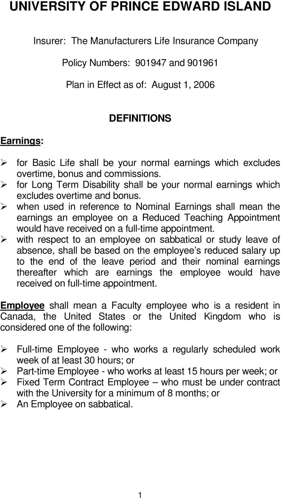 when used in reference to Nominal Earnings shall mean the earnings an employee on a Reduced Teaching Appointment would have received on a full-time appointment.