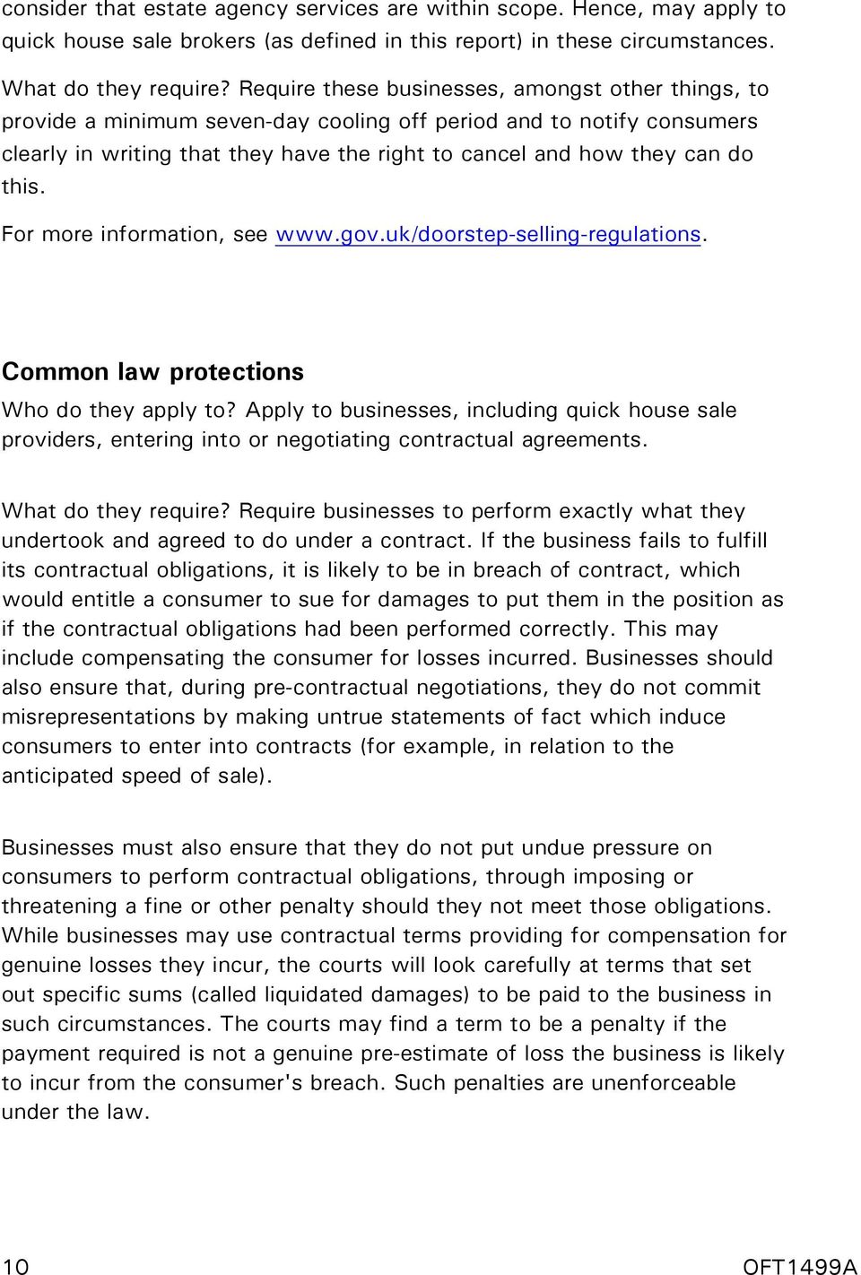 this. For more information, see www.gov.uk/doorstep-selling-regulations. Common law protections Who do they apply to?