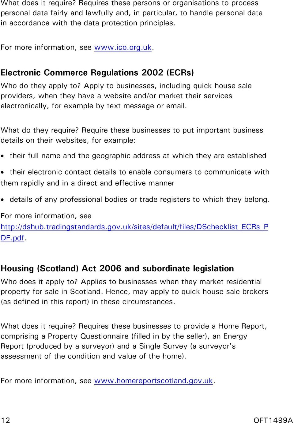 For more information, see www.ico.org.uk. Electronic Commerce Regulations 2002 (ECRs) Who do they apply to?