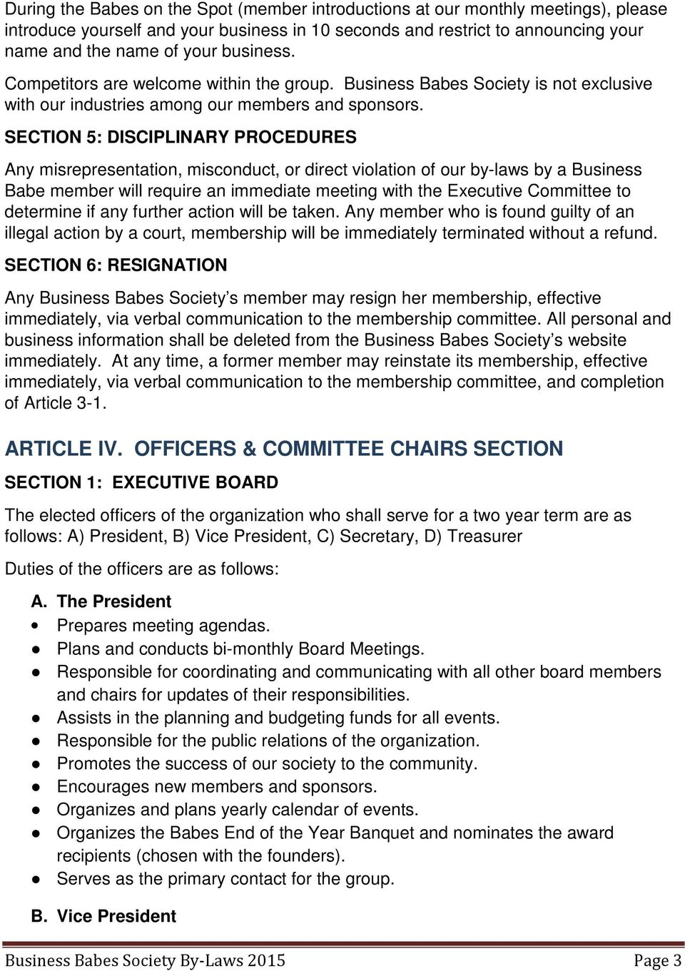 SECTION 5: DISCIPLINARY PROCEDURES Any misrepresentation, misconduct, or direct violation of our by-laws by a Business Babe member will require an immediate meeting with the Executive Committee to