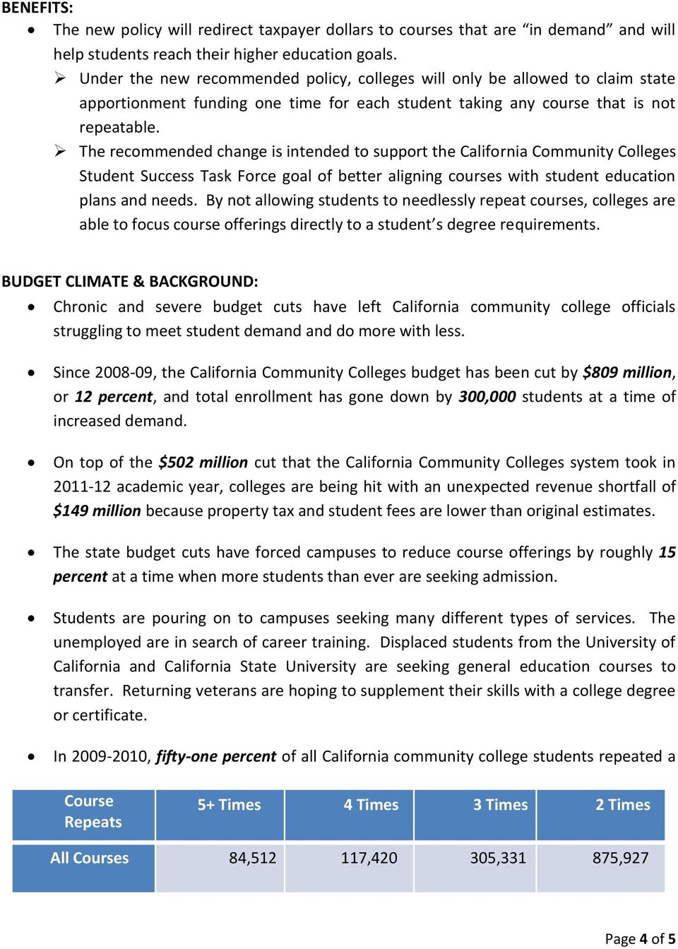 The recommended change is intended to support the California Community Colleges Student Success Task Force goal of better aligning courses with student education plans and needs.