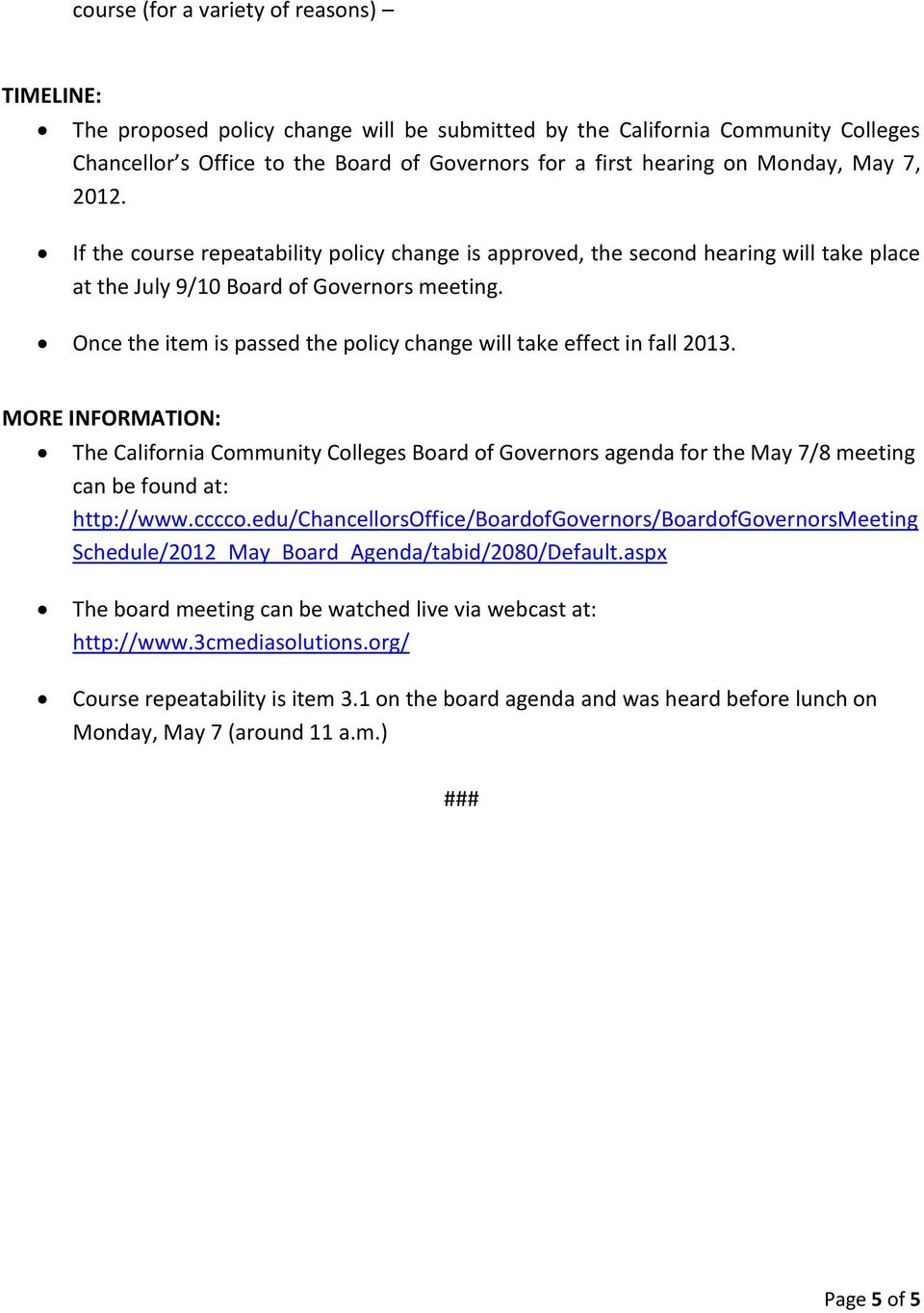Once the item is passed the policy change will take effect in fall 2013.