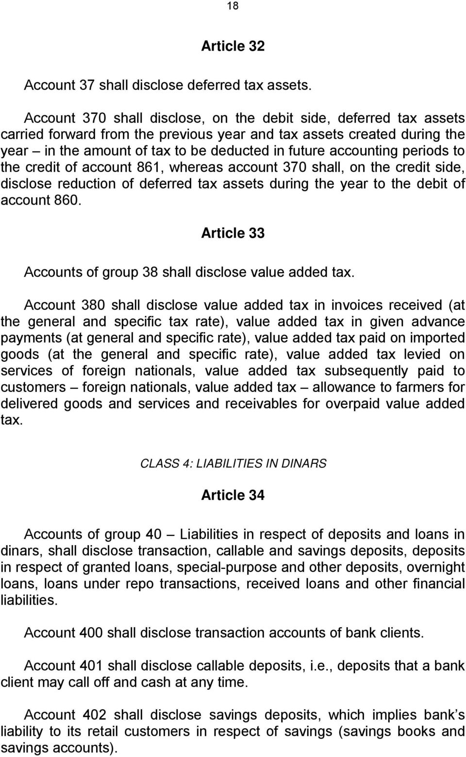 accounting periods to the credit of account 861, whereas account 370 shall, on the credit side, disclose reduction of deferred tax assets during the year to the debit of account 860.