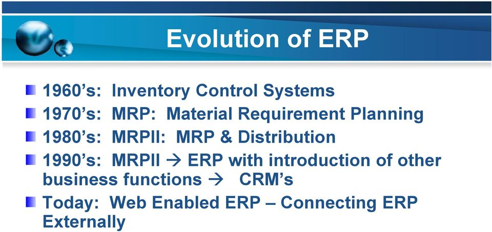 Distribution 1990 s: MRPII ERP with introduction of other