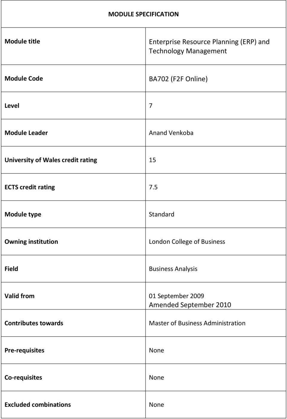5 Module type Standard Owning institution London College of Business Field Business Analysis Valid from 01 September