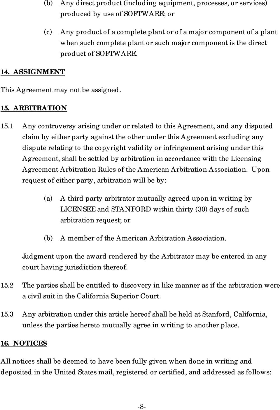 1 Any controversy arising under or related to this Agreement, and any disputed claim by either party against the other under this Agreement excluding any dispute relating to the copyright validity or