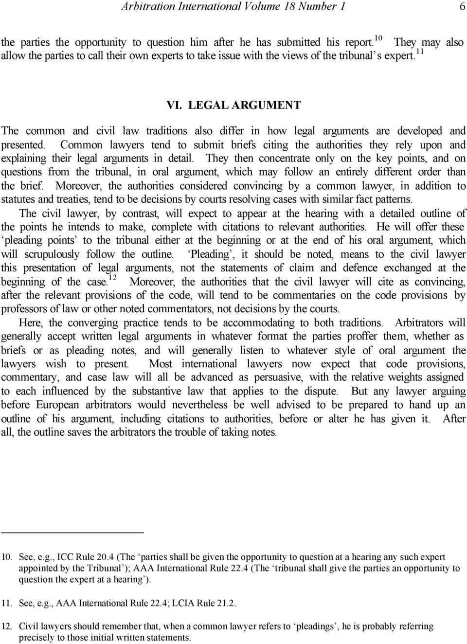 LEGAL ARGUMENT The common and civil law traditions also differ in how legal arguments are developed and presented.