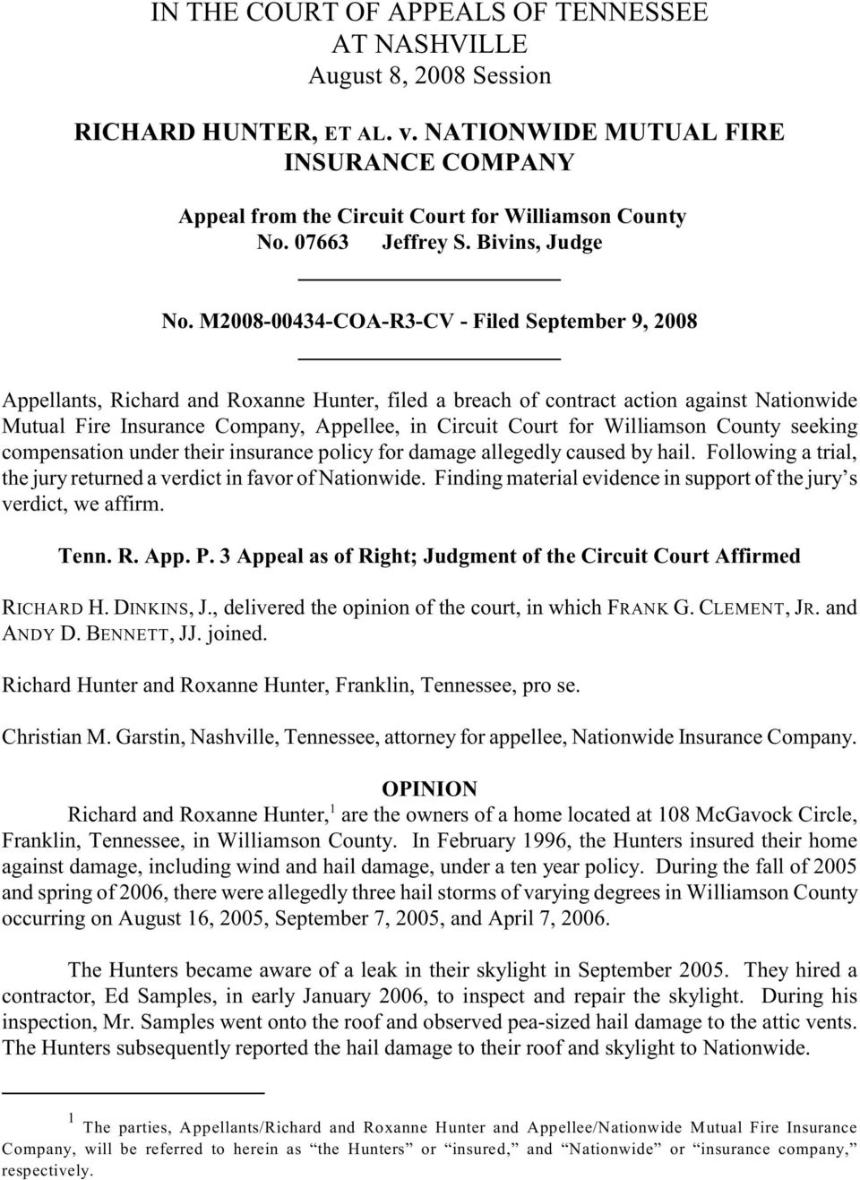 M2008-00434-COA-R3-CV - Filed September 9, 2008 Appellants, Richard and Roxanne Hunter, filed a breach of contract action against Nationwide Mutual Fire Insurance Company, Appellee, in Circuit Court