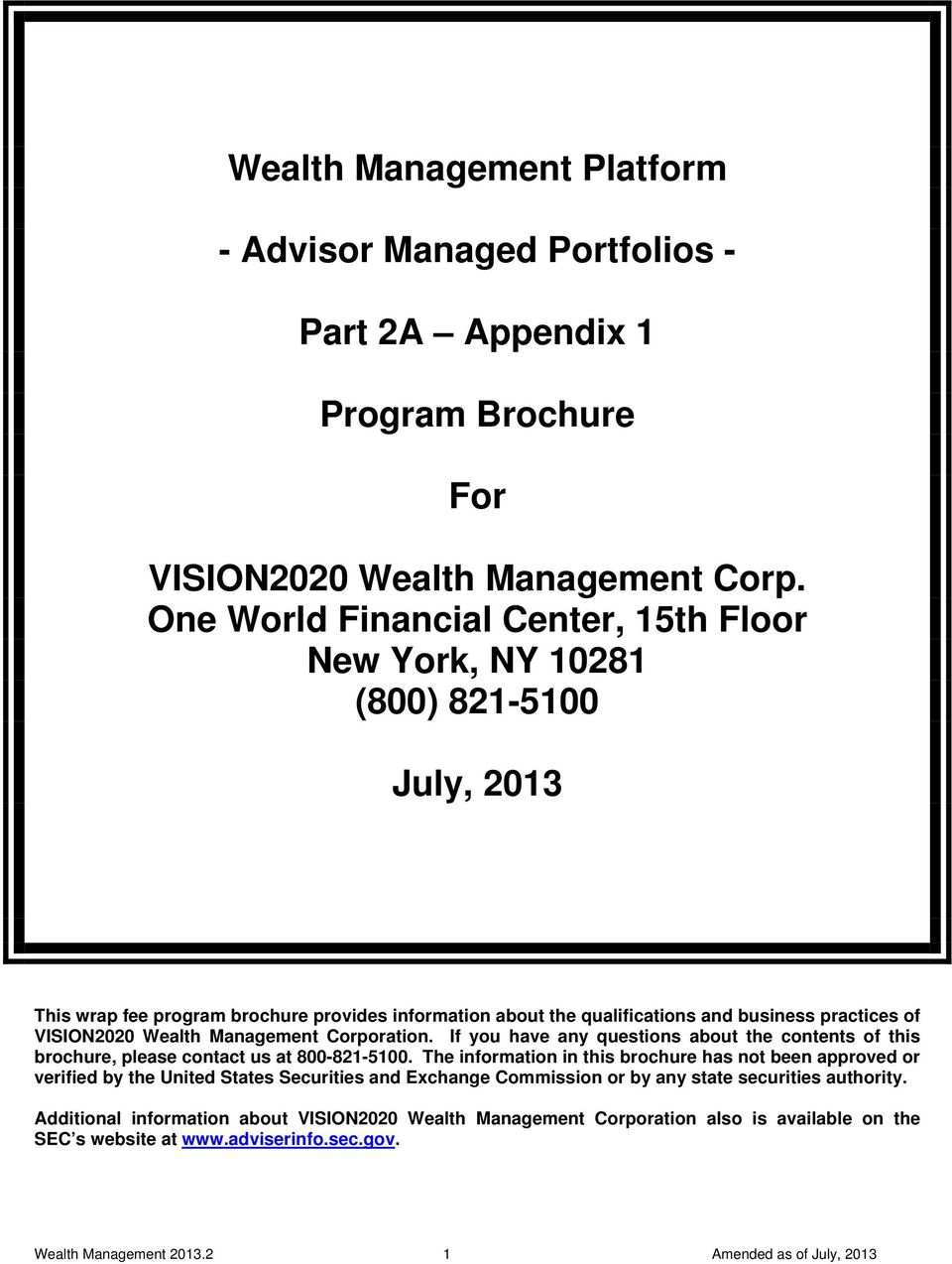 Wealth Management Corporation. If you have any questions about the contents of this brochure, please contact us at 800-821-5100.