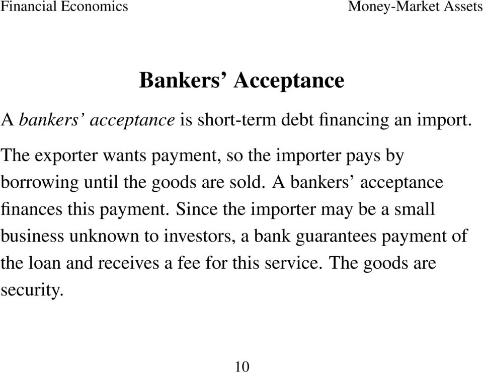A bankers acceptance finances this payment.