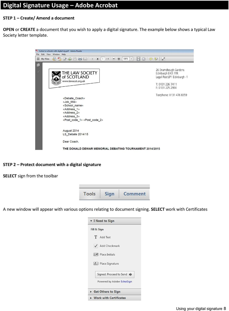 STEP 2 Protect document with a digital signature SELECT sign from the toolbar A new window will appear
