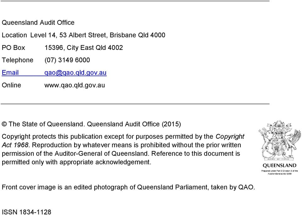 Queensland Audit Office (2015) Copyright protects this publication except for purposes permitted by the Copyright Act 1968.