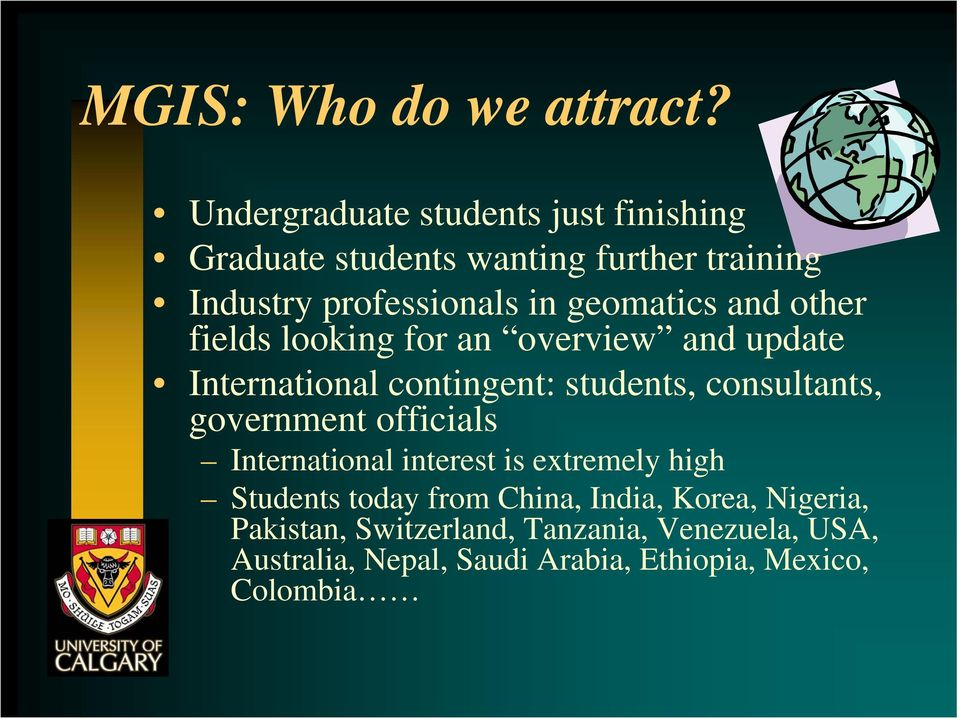 geomatics and other fields looking for an overview and update International contingent: students, consultants,
