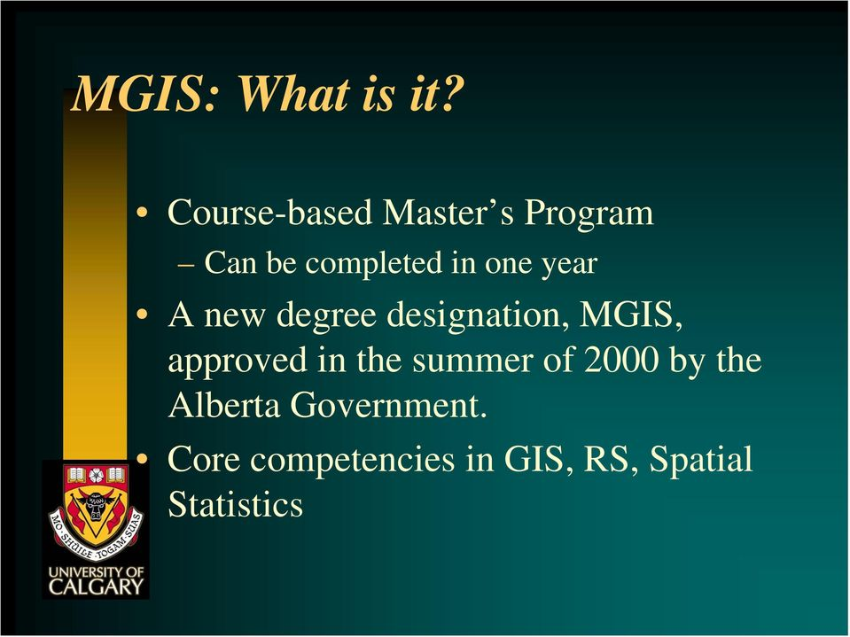 year A new degree designation, MGIS, approved in the