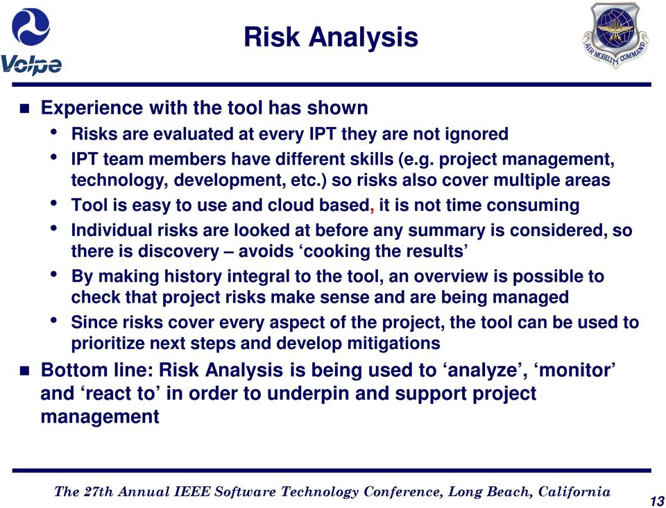 cooking the results By making history integral to the tool, an overview is possible to check that project risks make sense and are being managed Since risks cover every aspect of the project,