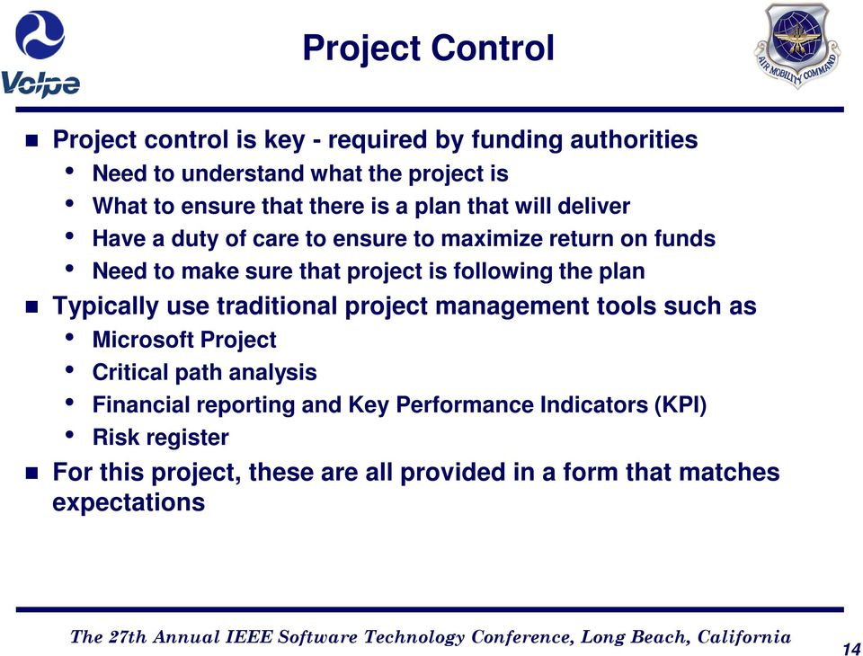 following the plan Typically use traditional project management tools such as Microsoft Project Critical path analysis Financial