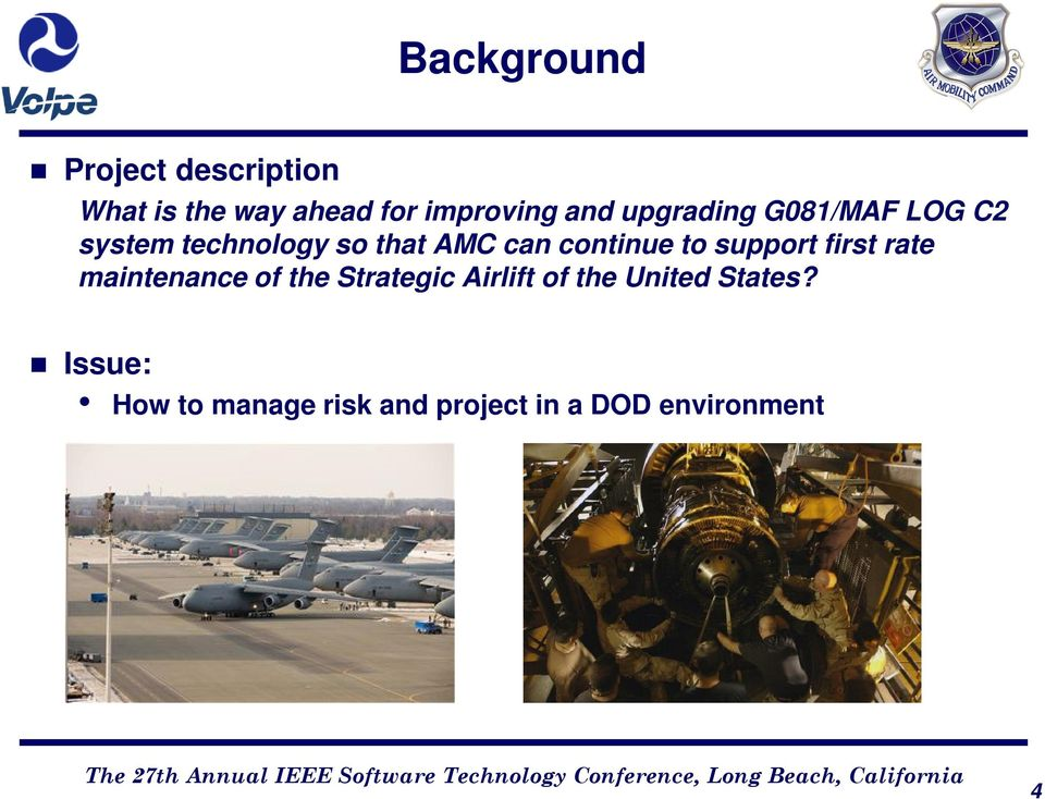 to support first rate maintenance of the Strategic Airlift of the
