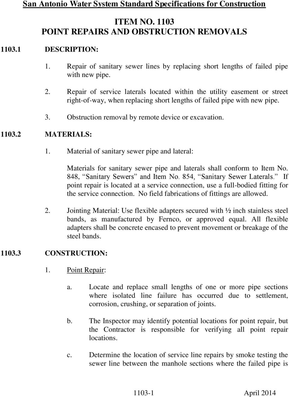 1103.2 MATERIALS: 1. Material of sanitary sewer pipe and lateral: Materials for sanitary sewer pipe and laterals shall conform to Item No. 848, Sanitary Sewers and Item No.