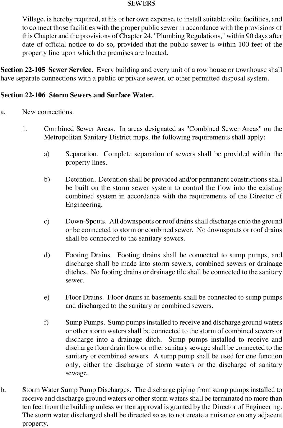 upon which the premises are located. Section 22-105 Sewer Service.