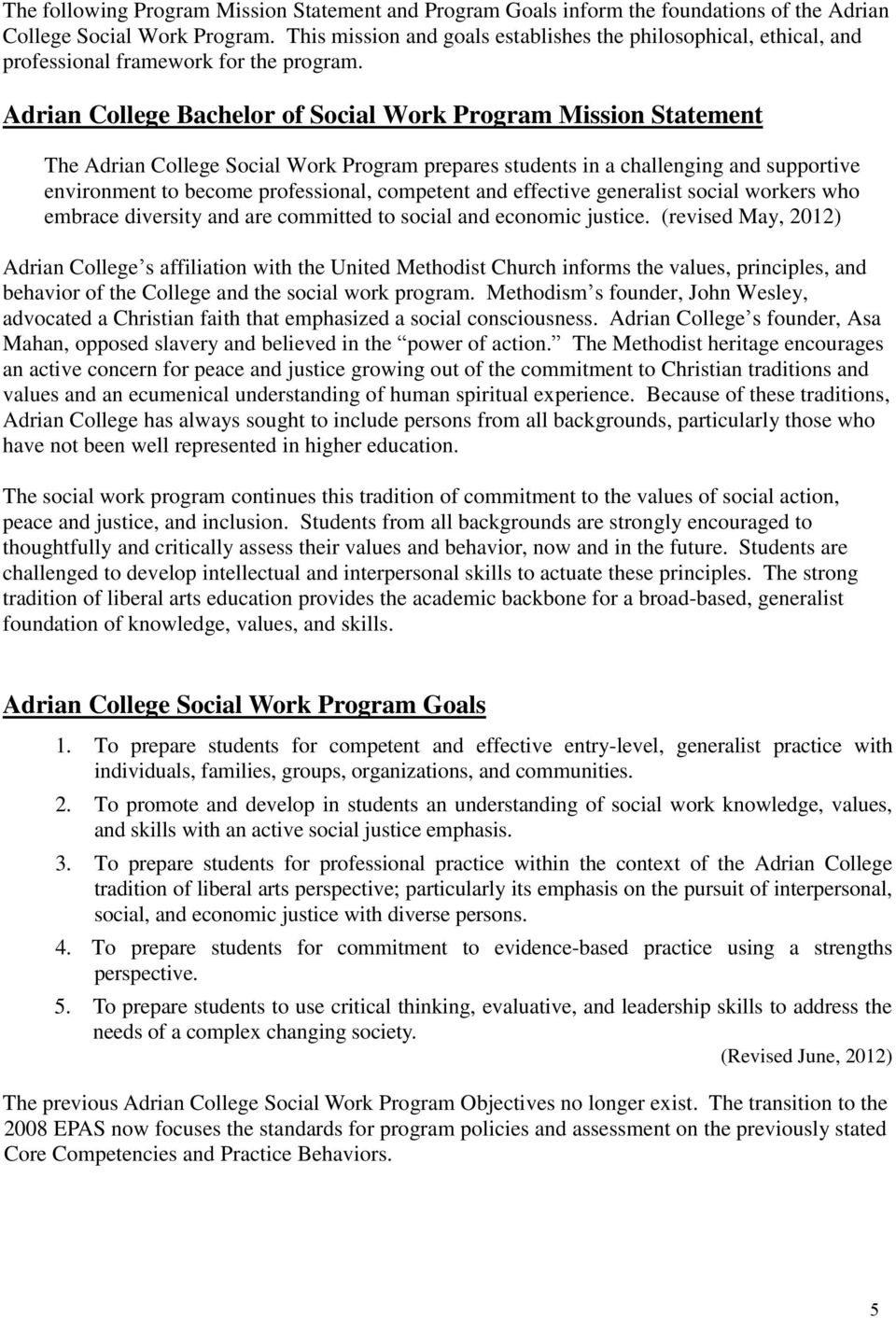 Adrian College Bachelor of Social Work Program Mission Statement The Adrian College Social Work Program prepares students in a challenging and supportive environment to become professional, competent