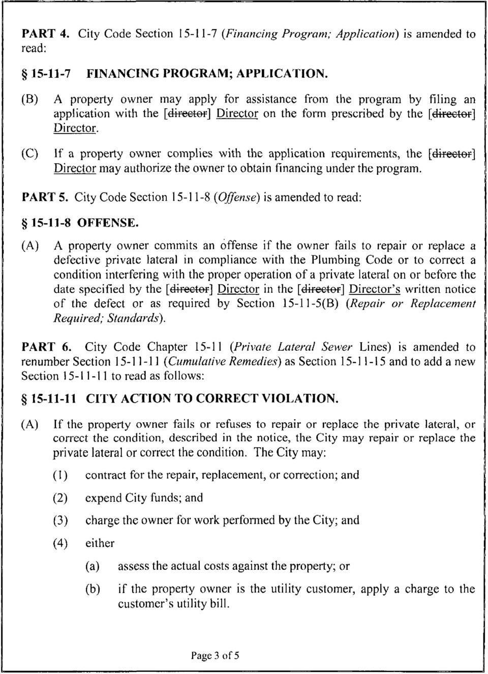 If a property owner complies with the application requirements, the [director] Director may authorize the owner to obtain financing under the program. PART 5.