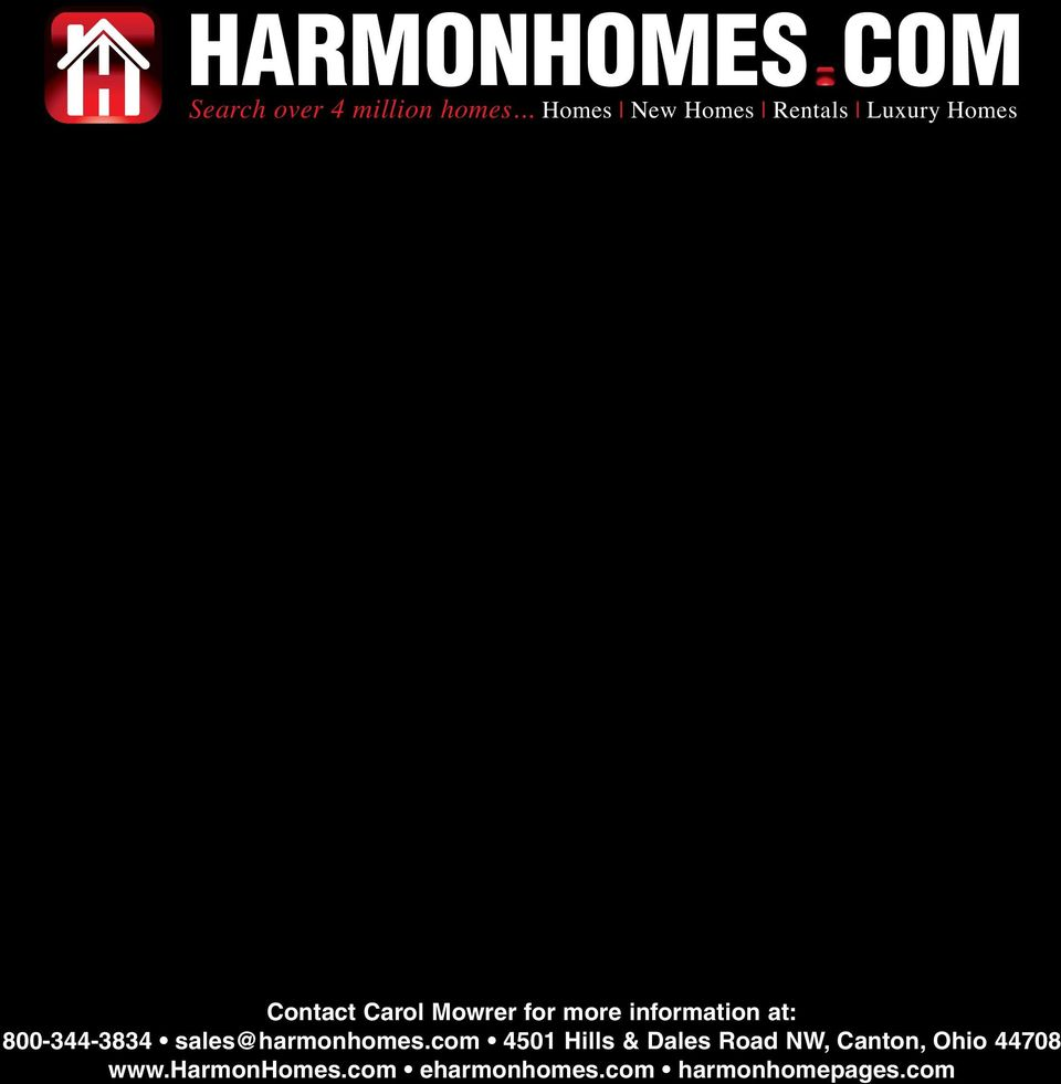 for more information at: 800-344-3834 sales@harmonhomes.