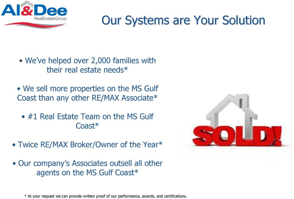 Coast* Twice RE/MAX Broker/Owner of the Year* Our company s Associates outsell all other agents on the
