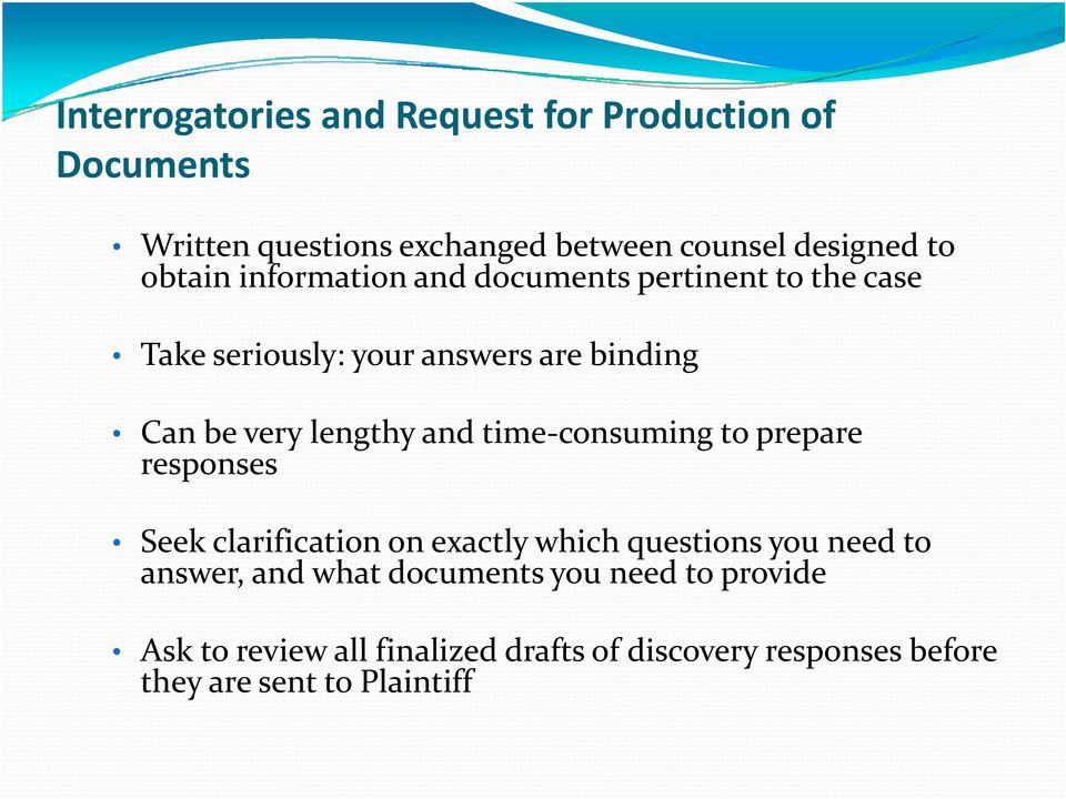 lengthy and time consuming to prepare responses Seek clarification on exactly which questions you need to answer,
