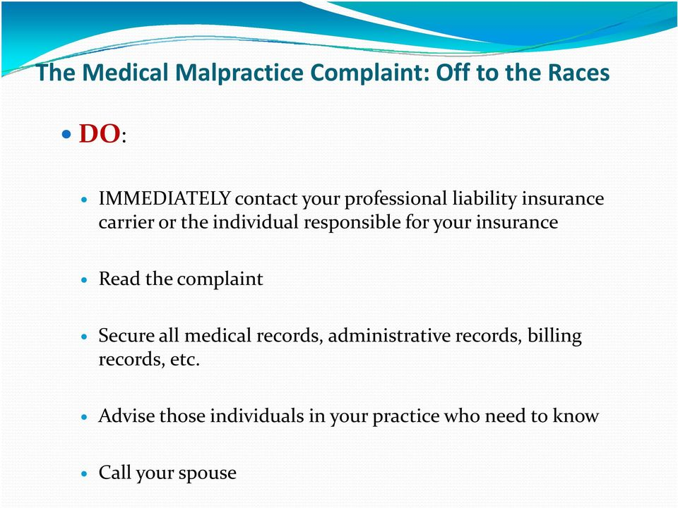 insurance Read the complaint Secure all medical records, administrative records,